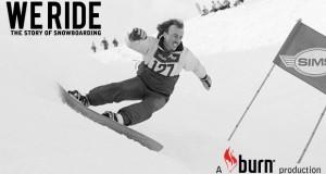 We Ride – The Story Of Snowboarding, la vidéo + concours Burn