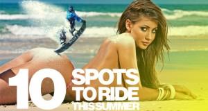 10 endroits où rider cet été