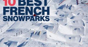 Les 10 meilleurs snowparks français
