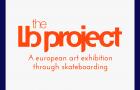The LB Project : A European art exhibition through skateboarding
