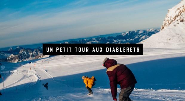 Un petit tour aux Diablerets – Le report