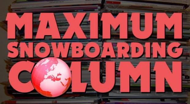Maximum Snowboarding Column – La presse snowboard
