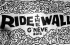 Ride The Wall 2015 à Genève
