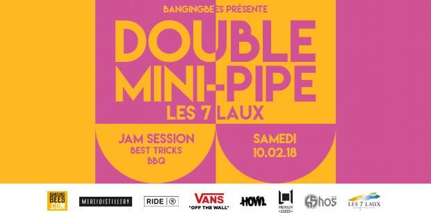 BangingBees Double Mini Pipe session Les 7 Laux – 10/02/18